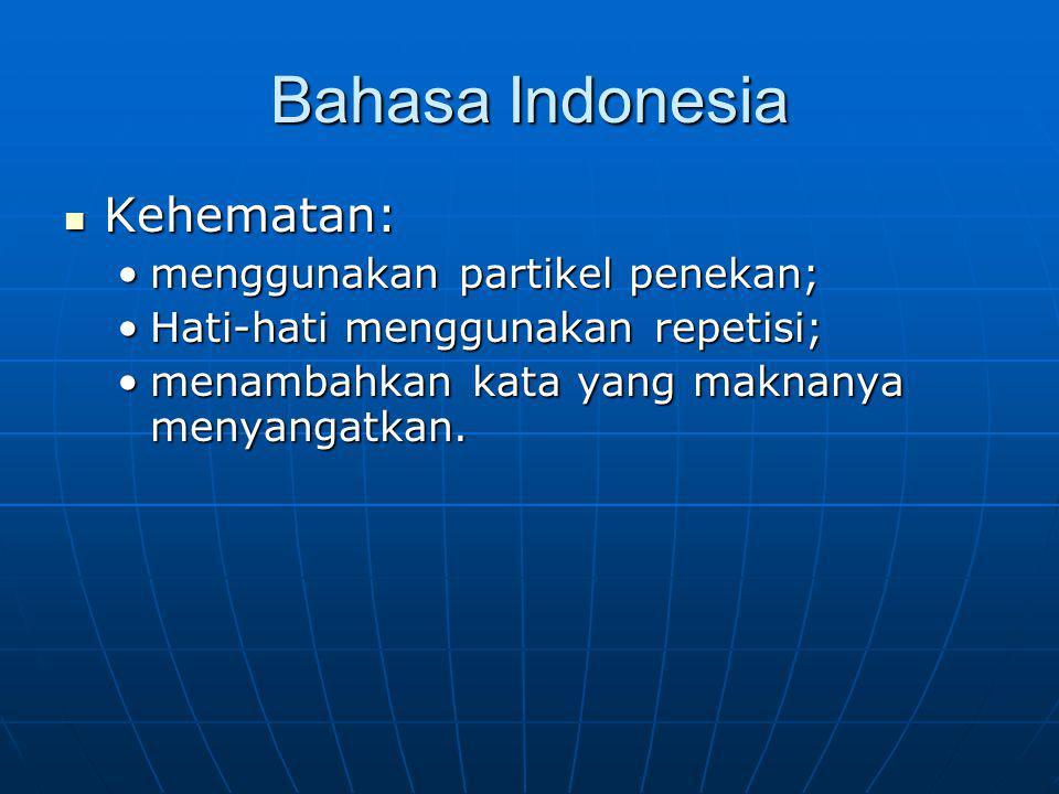 Bahasa Indonesia Kehematan: menggunakan partikel penekan;