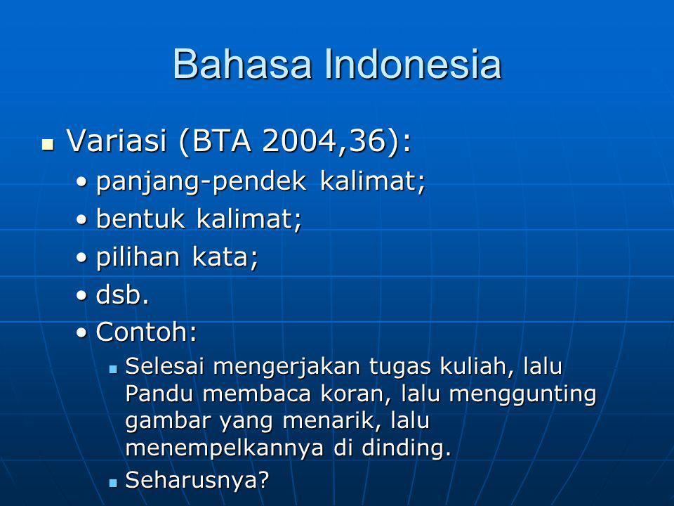 Bahasa Indonesia Variasi (BTA 2004,36): panjang-pendek kalimat;