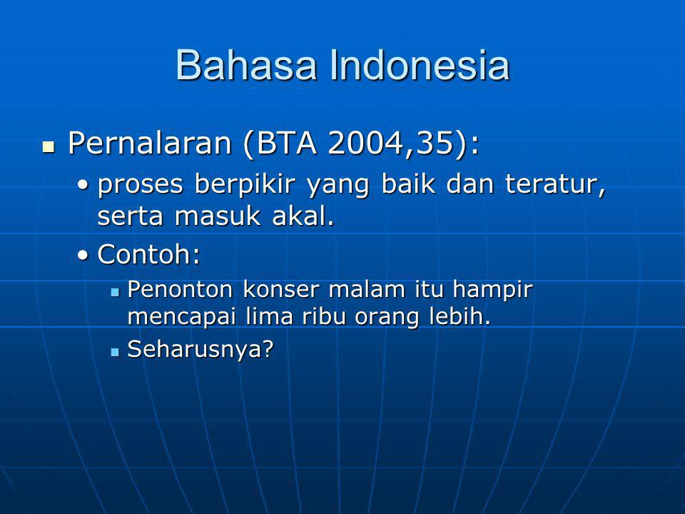 Bahasa Indonesia Pernalaran (BTA 2004,35):