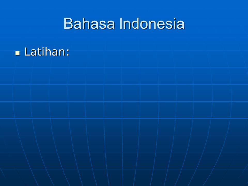 Bahasa Indonesia Latihan: