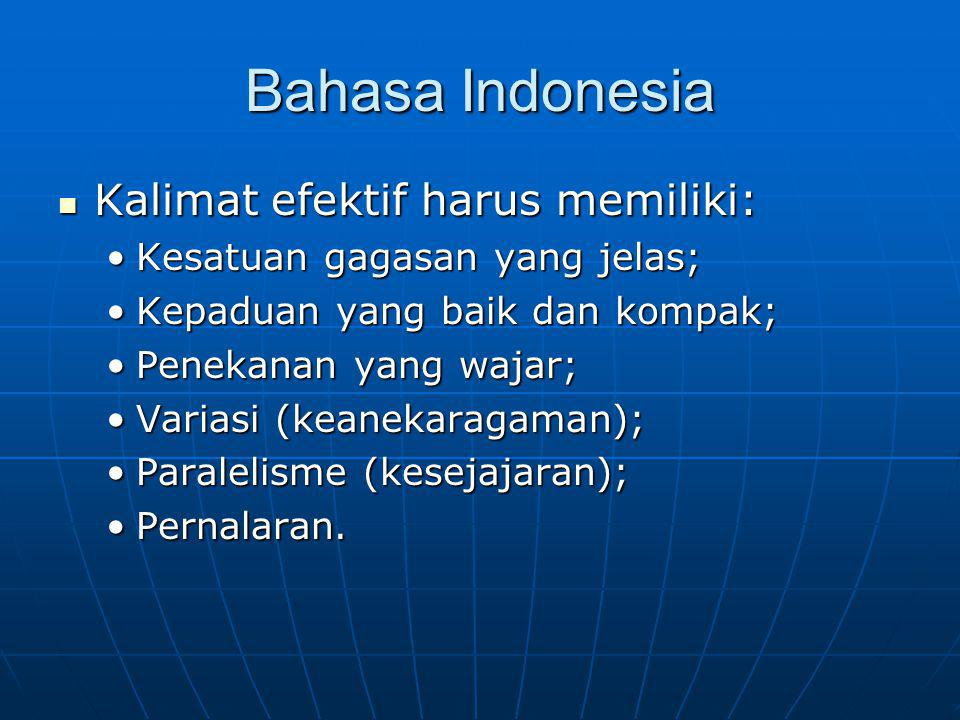 Bahasa Indonesia Kalimat efektif harus memiliki: