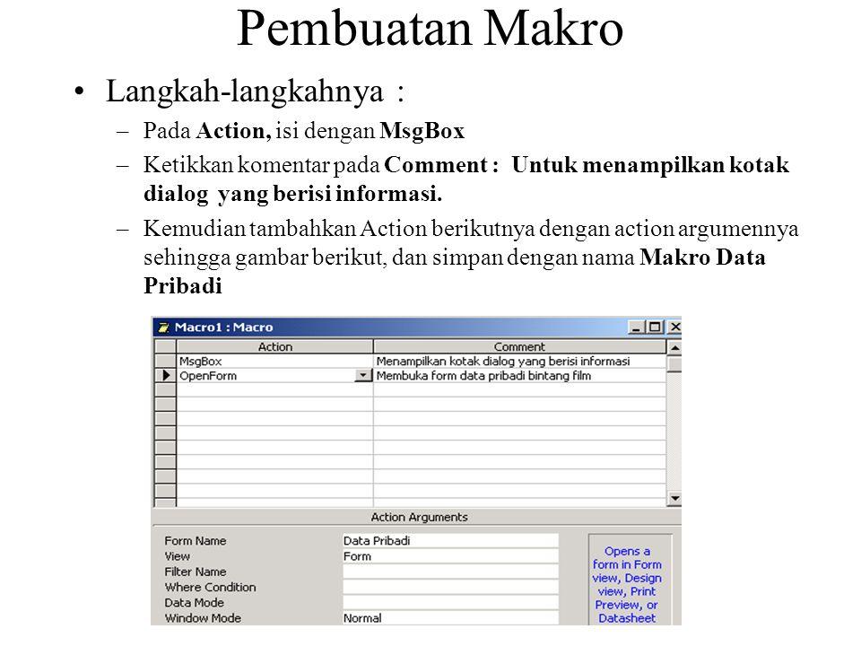 Pembuatan Makro Langkah-langkahnya : Pada Action, isi dengan MsgBox