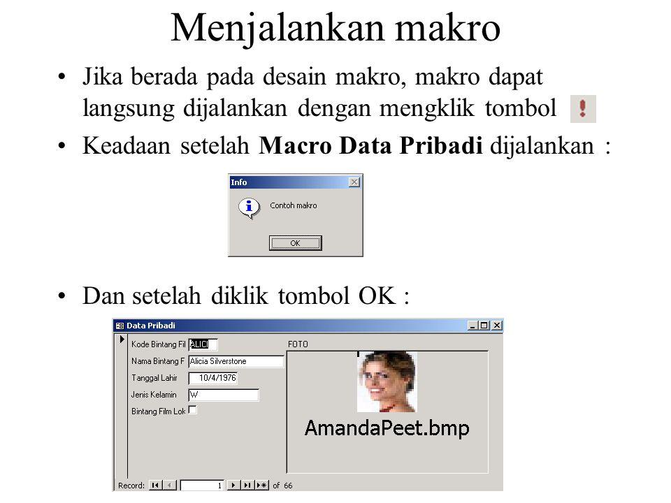 Menjalankan makro Jika berada pada desain makro, makro dapat langsung dijalankan dengan mengklik tombol.