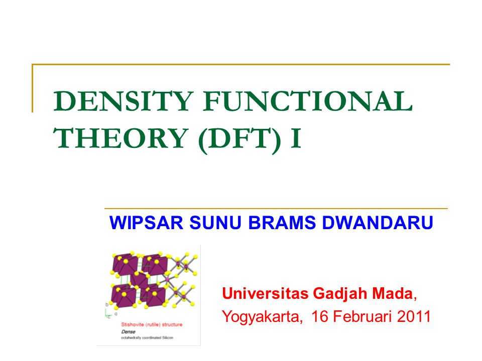 DENSITY FUNCTIONAL THEORY (DFT) I