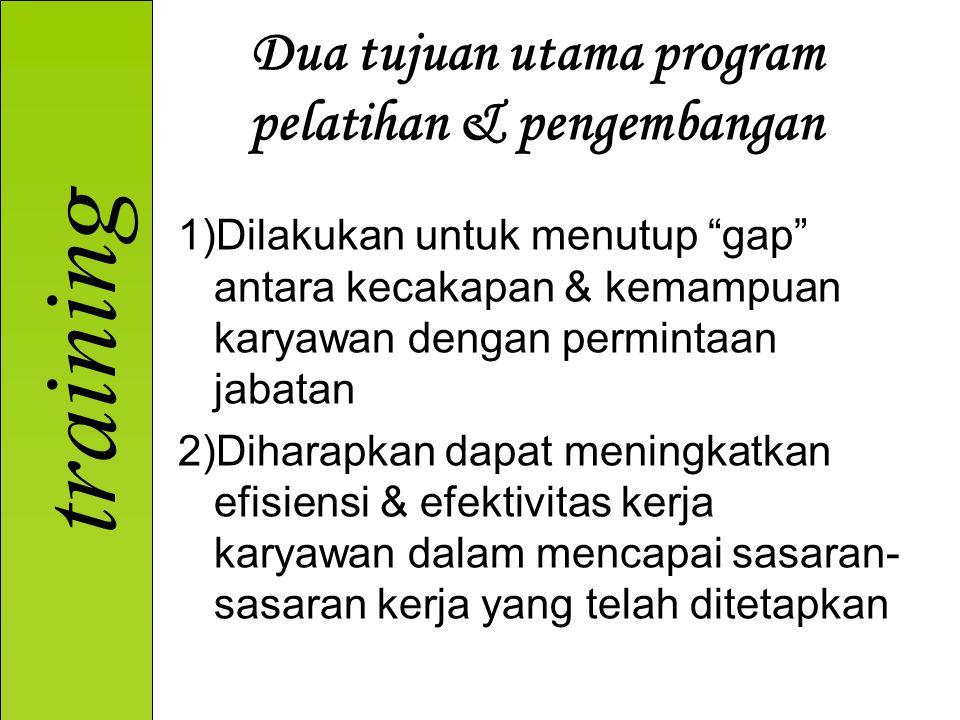 Dua tujuan utama program pelatihan & pengembangan
