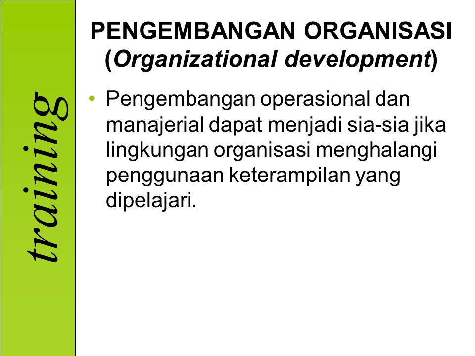 PENGEMBANGAN ORGANISASI (Organizational development)