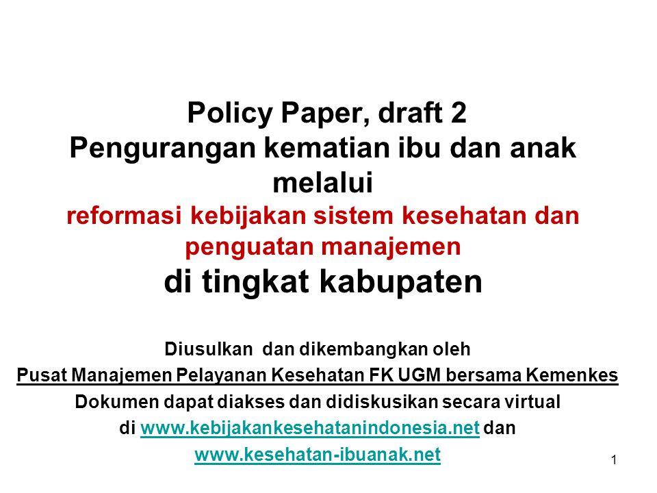 Policy Paper, draft 2 Pengurangan kematian ibu dan anak melalui reformasi kebijakan sistem kesehatan dan penguatan manajemen di tingkat kabupaten