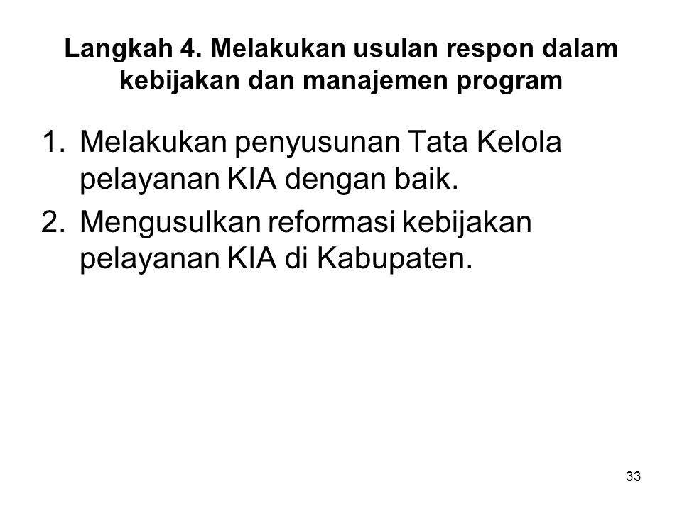 Melakukan penyusunan Tata Kelola pelayanan KIA dengan baik.