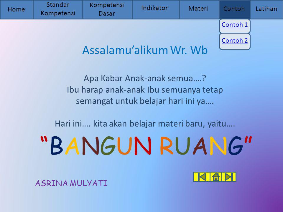 BANGUN RUANG Assalamu'alikum Wr. Wb ASRINA MULYATI