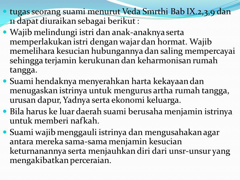 tugas seorang suami menurut Veda Smrthi Bab IX