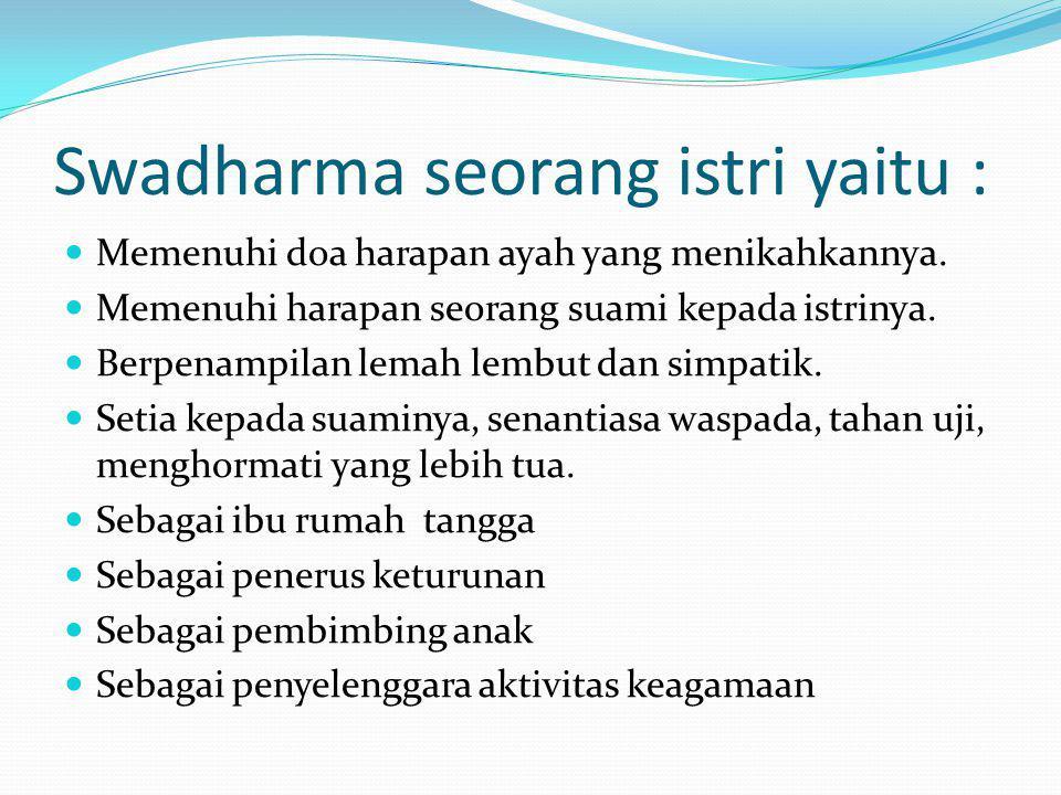 Swadharma seorang istri yaitu :