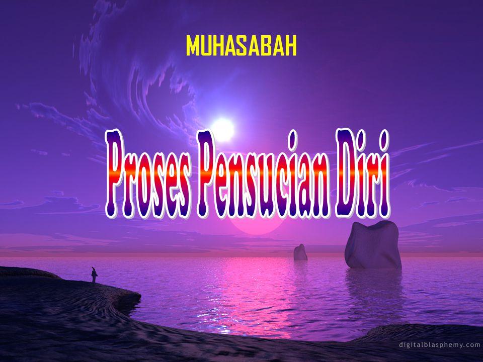 MUHASABAH Proses Pensucian Diri