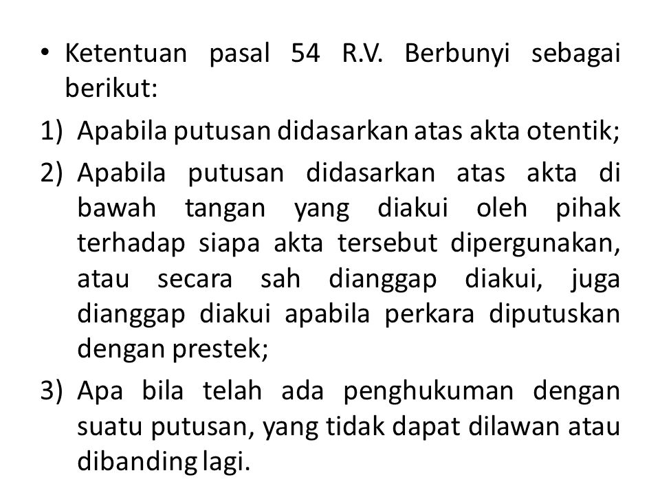 Ketentuan pasal 54 R.V. Berbunyi sebagai berikut: