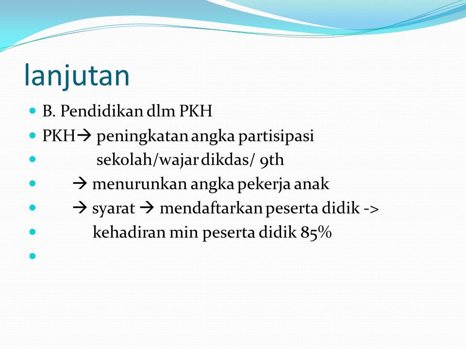 lanjutan B. Pendidikan dlm PKH PKH peningkatan angka partisipasi