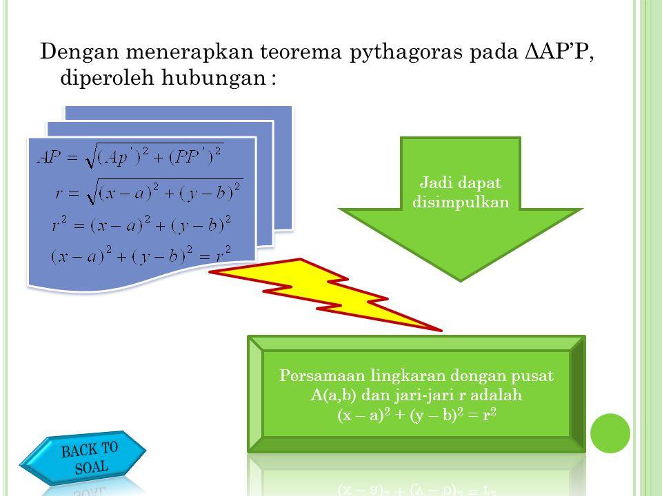 Dengan menerapkan teorema pythagoras pada ΔAP'P, diperoleh hubungan :