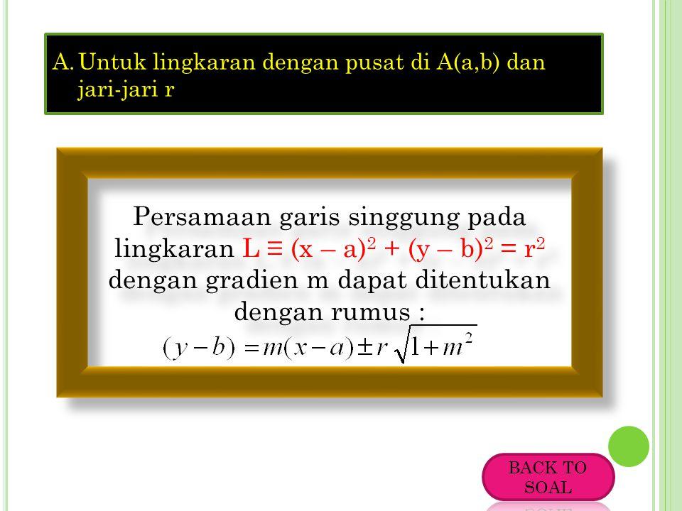 Untuk lingkaran dengan pusat di A(a,b) dan jari-jari r