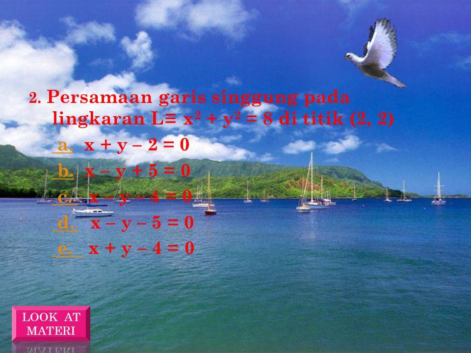 a. x + y – 2 = 0 b. x – y + 5 = 0 c. x – y – 4 = 0 d. x – y – 5 = 0