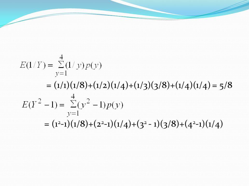 = (1/1)(1/8)+(1/2)(1/4)+(1/3)(3/8)+(1/4)(1/4) = 5/8 = (12-1)(1/8)+(22-1)(1/4)+(32 - 1)(3/8)+(42-1)(1/4)