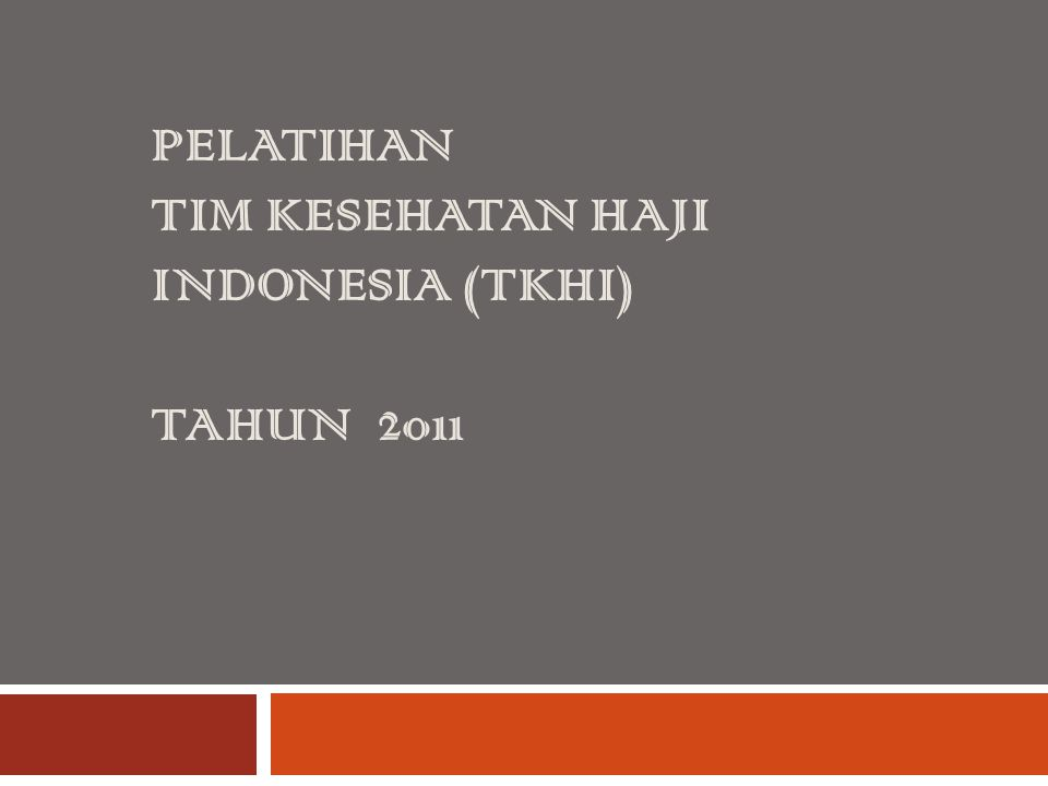 PELATIHAN TIM KESEHATAN HAJI INDONESIA (TKHI) TAHUN 2011
