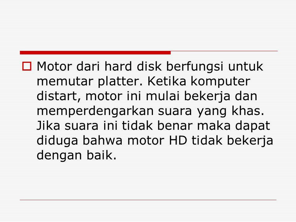 Motor dari hard disk berfungsi untuk memutar platter