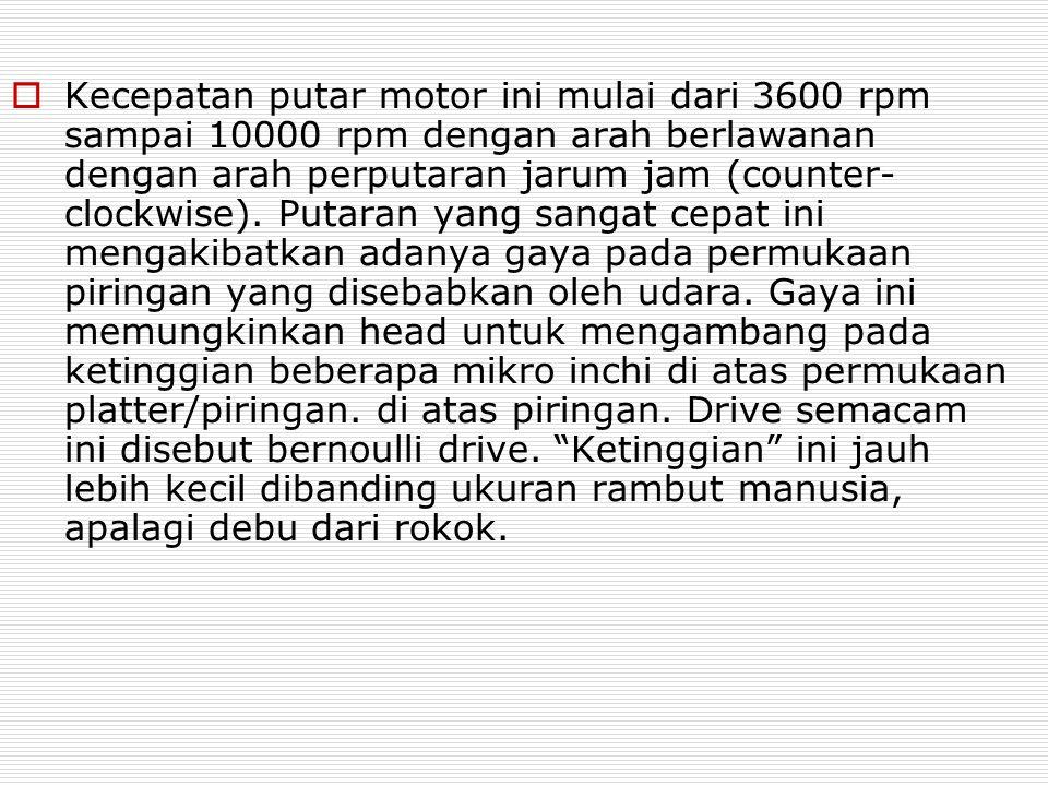 Kecepatan putar motor ini mulai dari 3600 rpm sampai 10000 rpm dengan arah berlawanan dengan arah perputaran jarum jam (counter-clockwise).