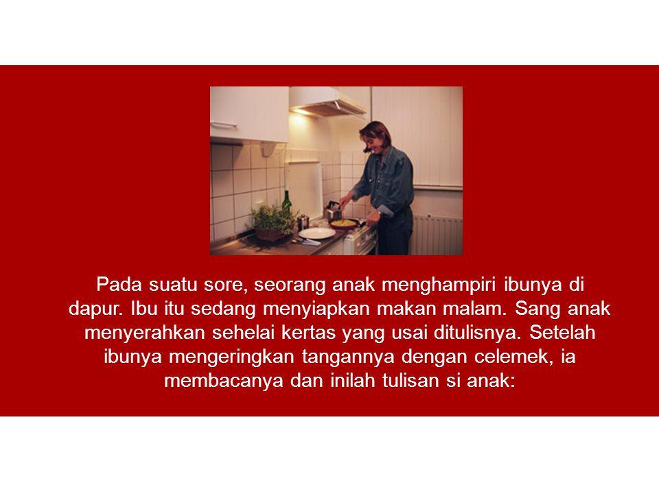 Pada suatu sore, seorang anak menghampiri ibunya di dapur