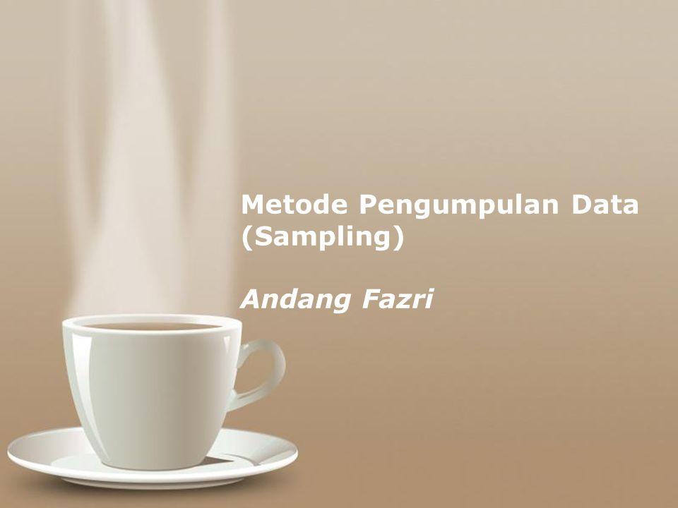 Metode Pengumpulan Data (Sampling) Andang Fazri