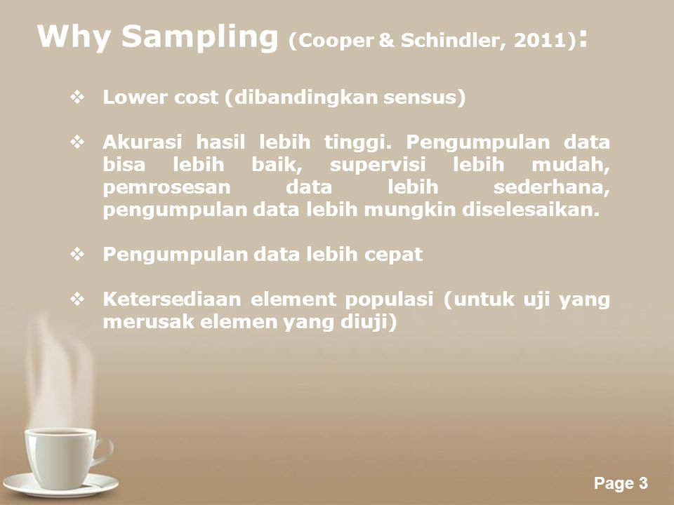 Why Sampling (Cooper & Schindler, 2011):