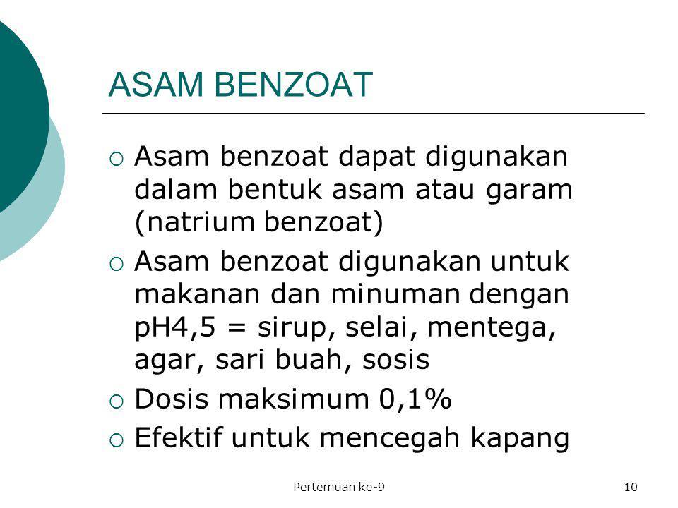 ASAM BENZOAT Asam benzoat dapat digunakan dalam bentuk asam atau garam (natrium benzoat)