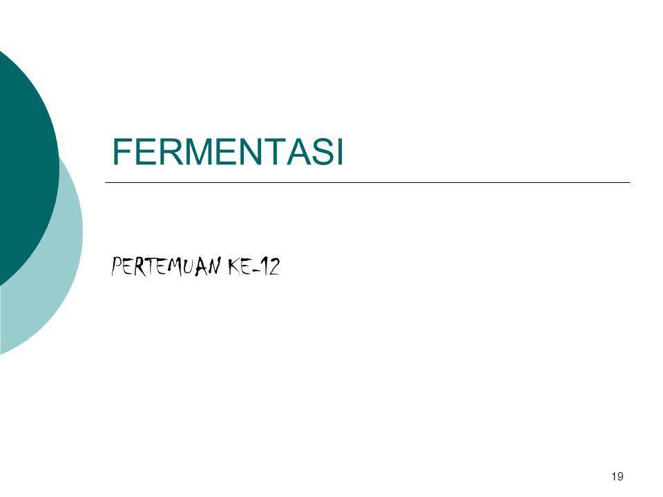 FERMENTASI PERTEMUAN KE-12