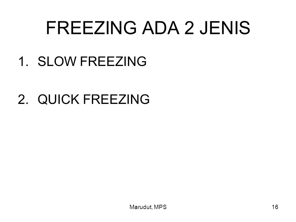 FREEZING ADA 2 JENIS SLOW FREEZING QUICK FREEZING Marudut, MPS