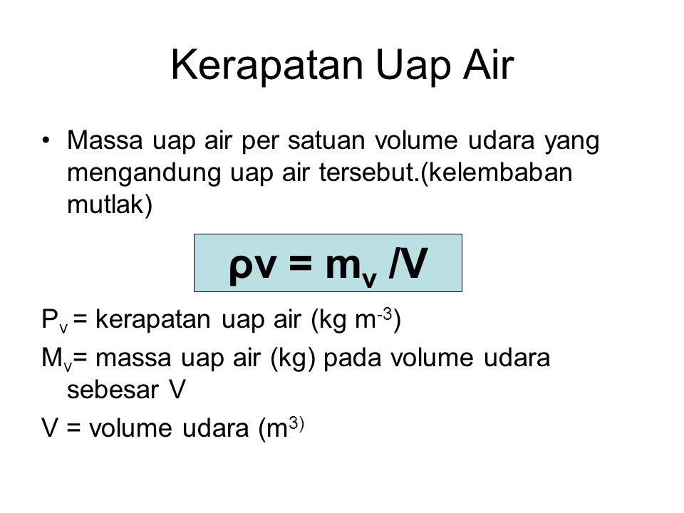 Kerapatan Uap Air ρv = mv /V