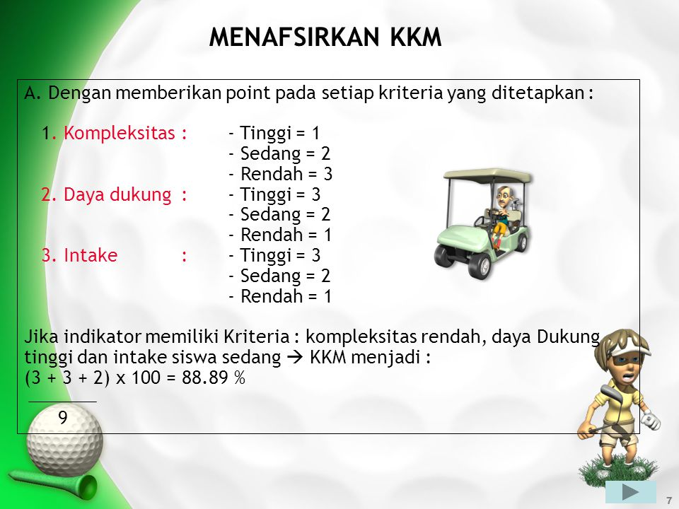 MENAFSIRKAN KKM Dengan memberikan point pada setiap kriteria yang ditetapkan : 1. Kompleksitas : - Tinggi = 1.