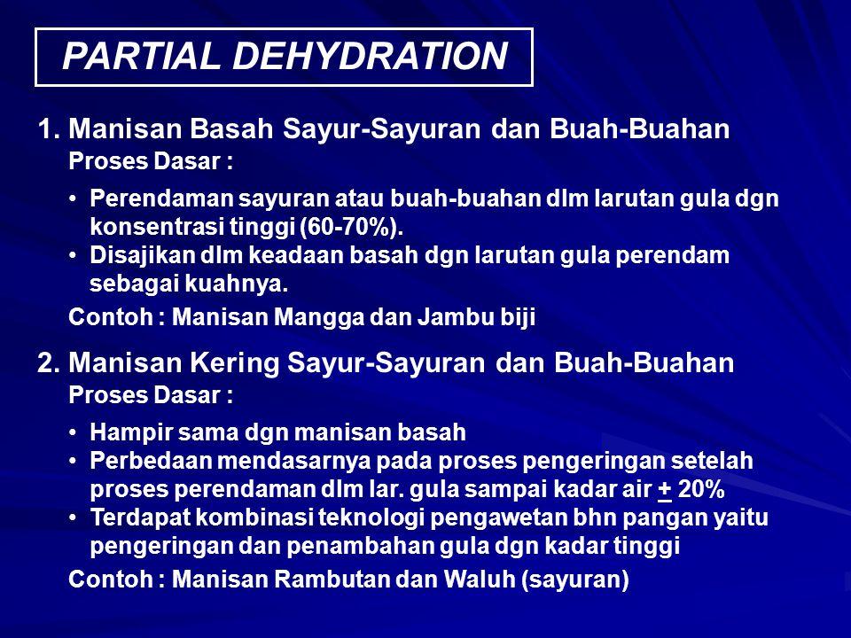 PARTIAL DEHYDRATION 1. Manisan Basah Sayur-Sayuran dan Buah-Buahan