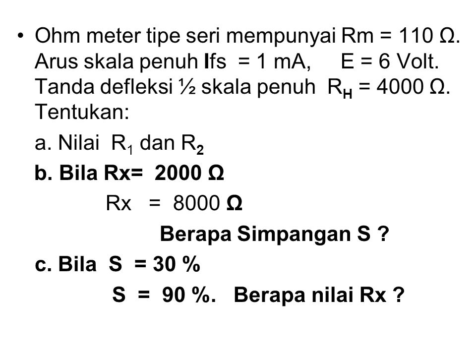 Ohm meter tipe seri mempunyai Rm = 110 Ω