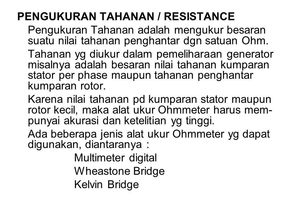 PENGUKURAN TAHANAN / RESISTANCE