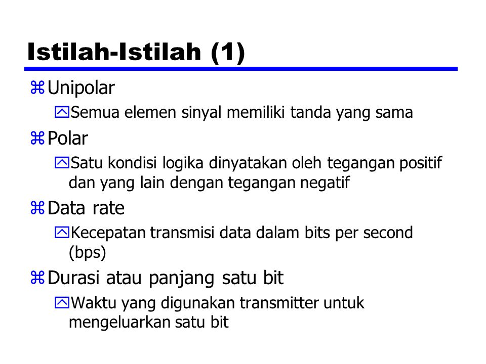 Istilah-Istilah (1) Unipolar Polar Data rate