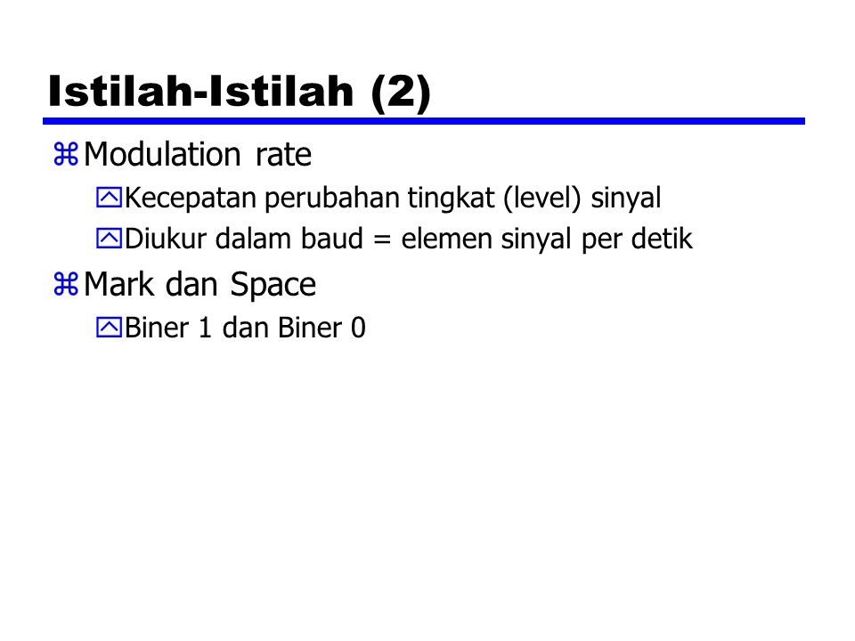 Istilah-Istilah (2) Modulation rate Mark dan Space