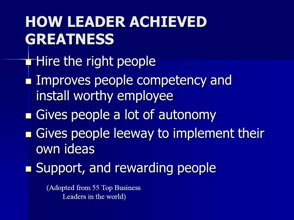 HOW LEADER ACHIEVED GREATNESS