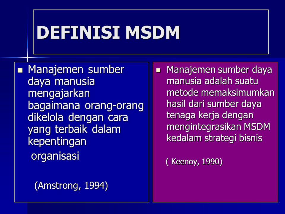 DEFINISI MSDM Manajemen sumber daya manusia mengajarkan bagaimana orang-orang dikelola dengan cara yang terbaik dalam kepentingan.