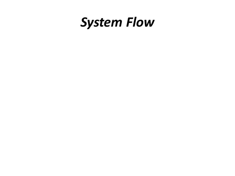 System Flow