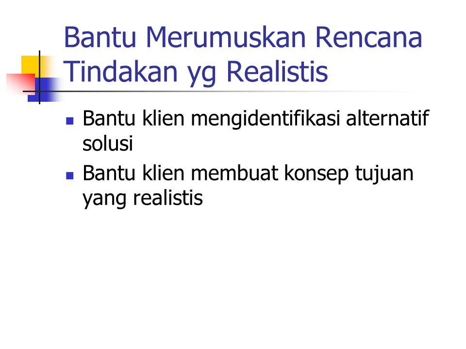 Bantu Merumuskan Rencana Tindakan yg Realistis