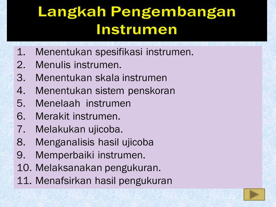 Menentukan spesifikasi instrumen.