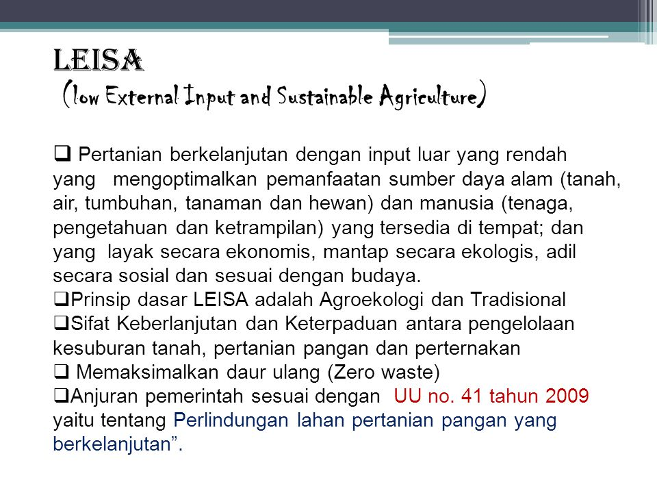 LEISA (low External Input and Sustainable Agriculture)