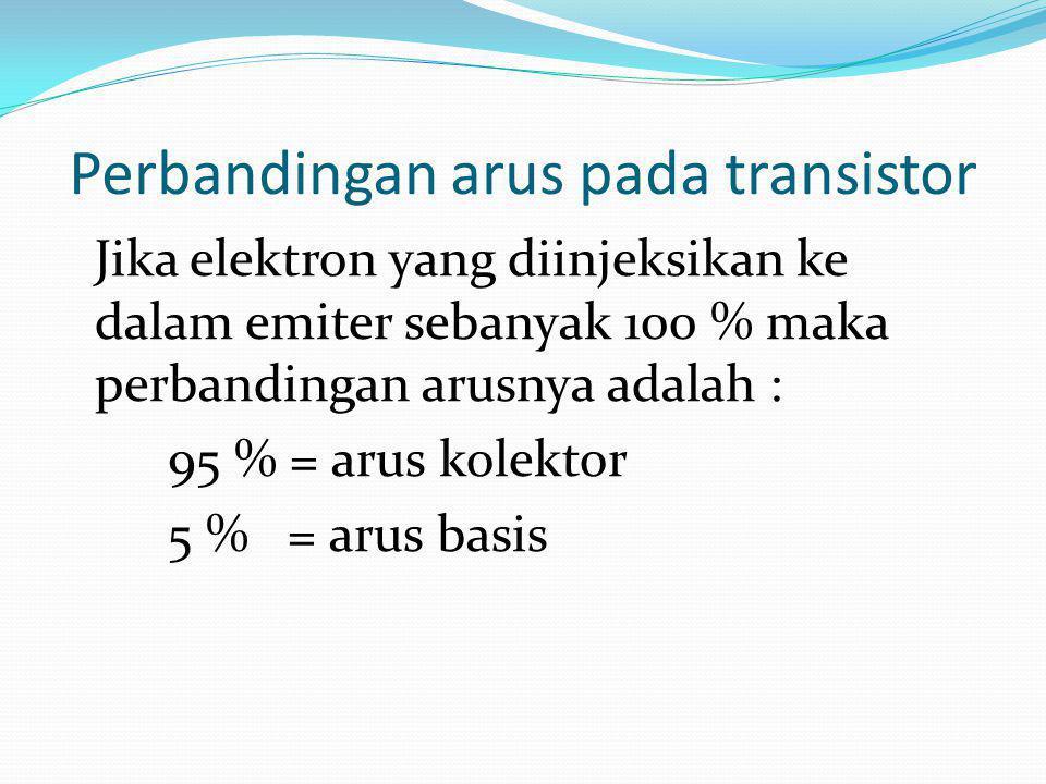 Perbandingan arus pada transistor