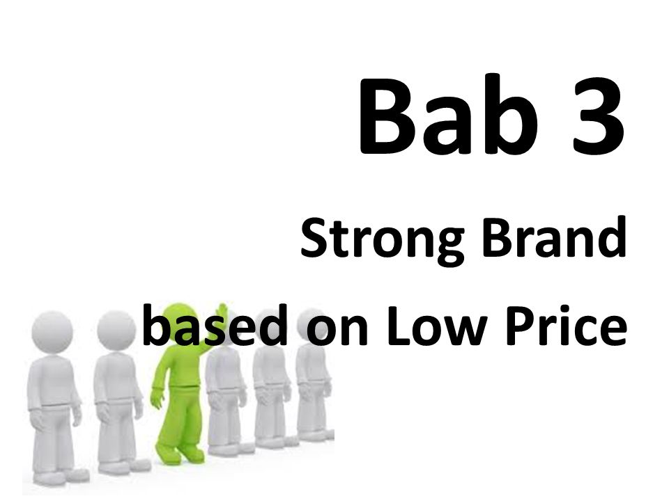 Bab 3 Strong Brand based on Low Price