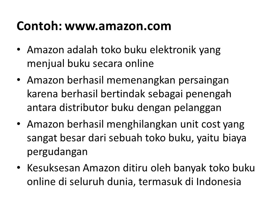 Contoh: www.amazon.com Amazon adalah toko buku elektronik yang menjual buku secara online.