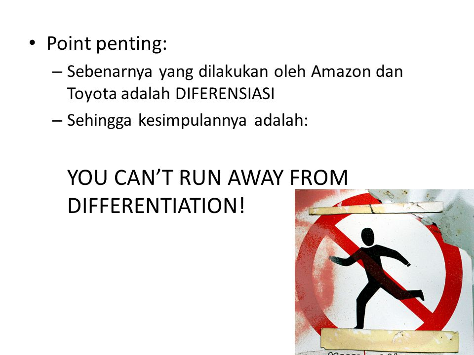 YOU CAN'T RUN AWAY FROM DIFFERENTIATION!