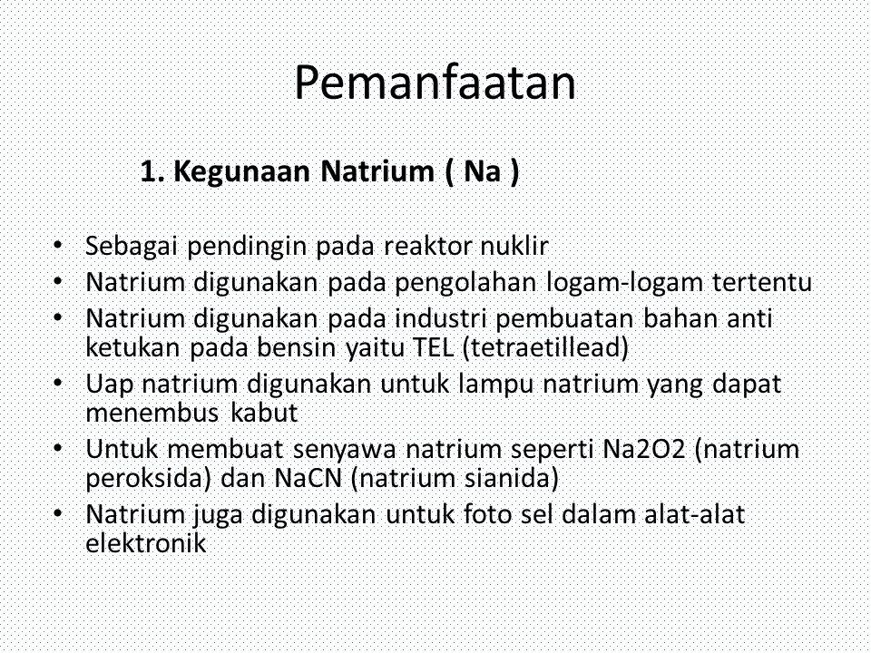 Pemanfaatan 1. Kegunaan Natrium ( Na )