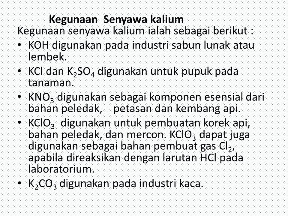 Kegunaan Senyawa kalium Kegunaan senyawa kalium ialah sebagai berikut :